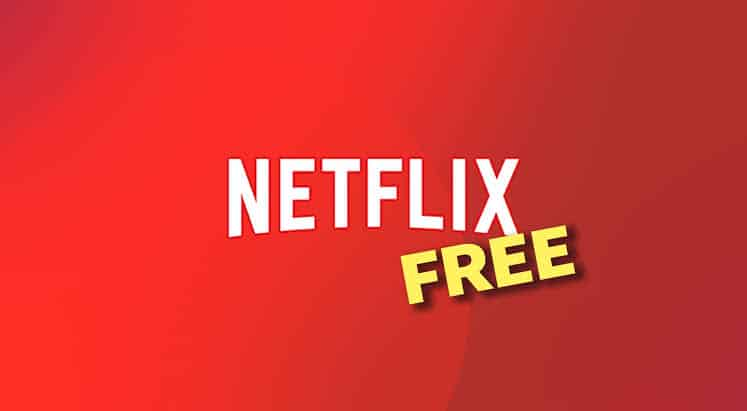 How to Get Netflix for Free Forever